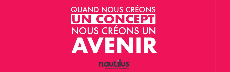 la promesse de l'agence Nautilus : quand nous créons un concept, nous créons un avenir