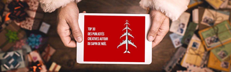 Top 30 des publicités créatives autour du sapin de Noël