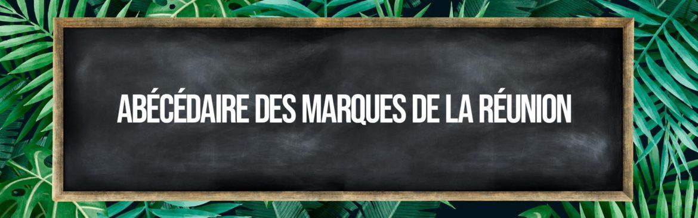 Visuel illustration de l'article Abécédaire des marques de l'ïle de La Réunion